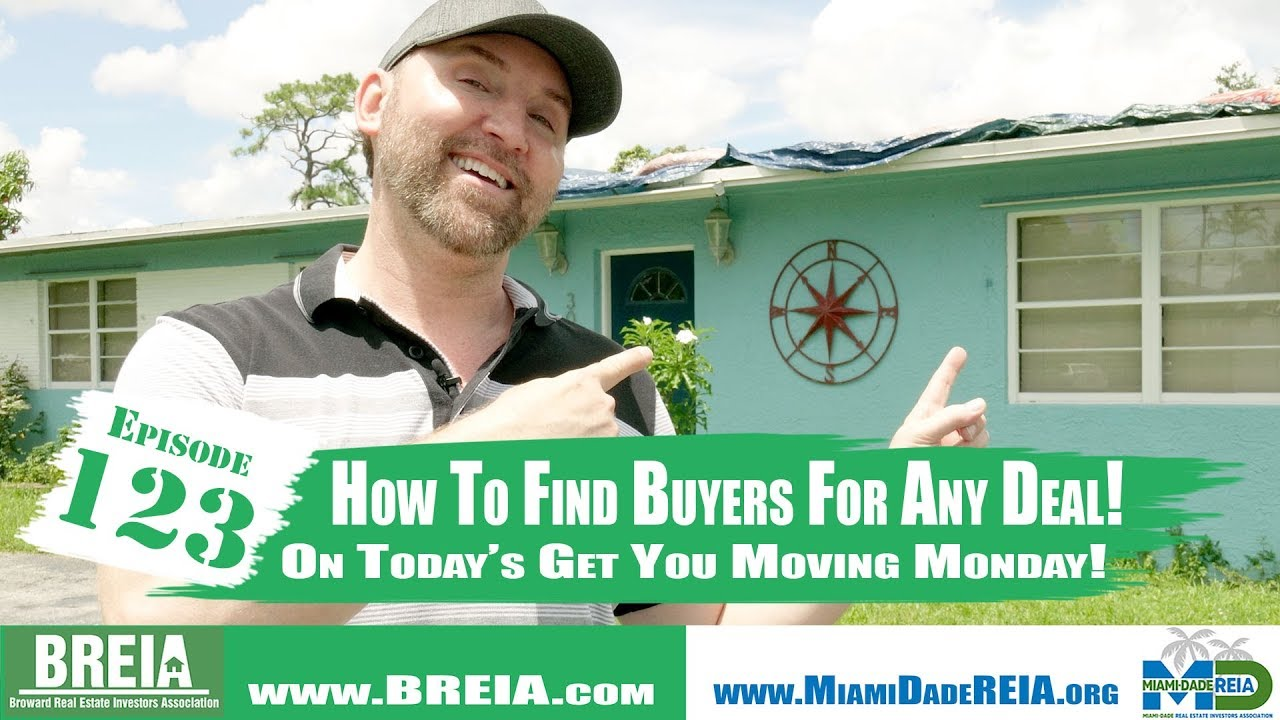 How To Find Buyers For Any Deal, On Today's Get You Moving Monday!