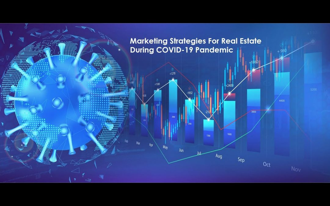 Marketing Strategies For Real Estate During COVID 19